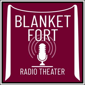 Blanket Fort Radio Theater